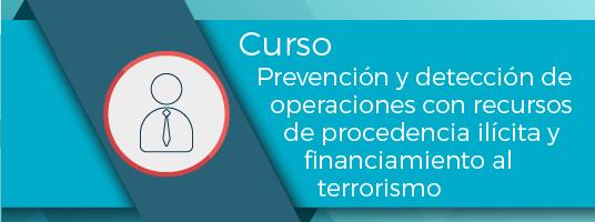 Prevención y detección de operaciones con recursos de procedencia ilícita y financiamiento al terrorismo